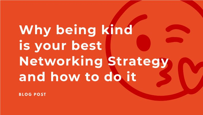 27-Why-Being-Kind-Is-Your-Best-Networking-Strategy-and-How-to-Do-it