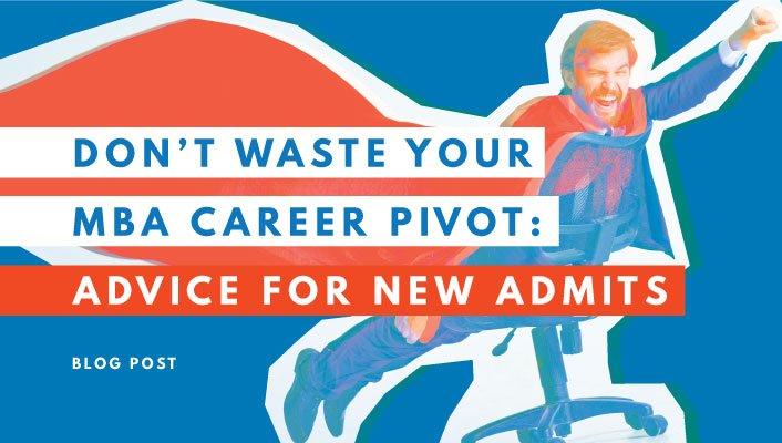How-to-make-the-MBA-Career-Pivot